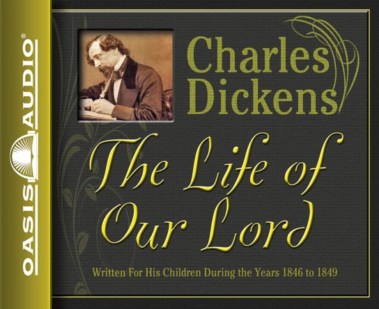 The Life of Our Lord Unabridged Audiobook on CD