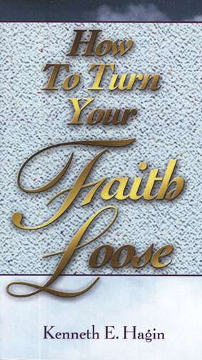 How To Turn Your Faith Loose