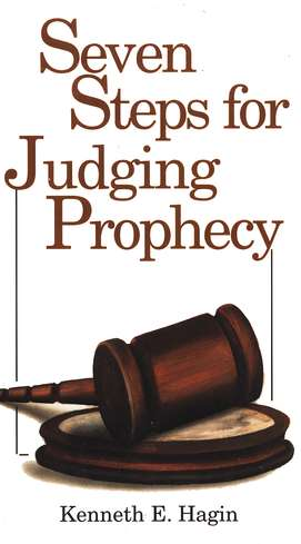 Seven Steps for Judging Prophecy