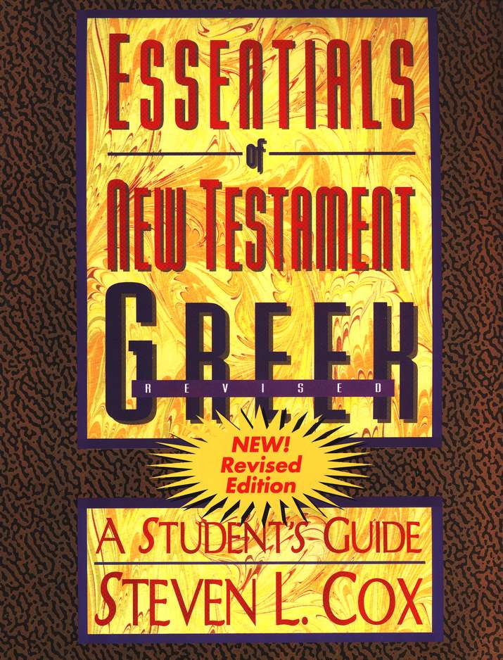 Essentials of New Testament Greek: A Student's Guide, Revised