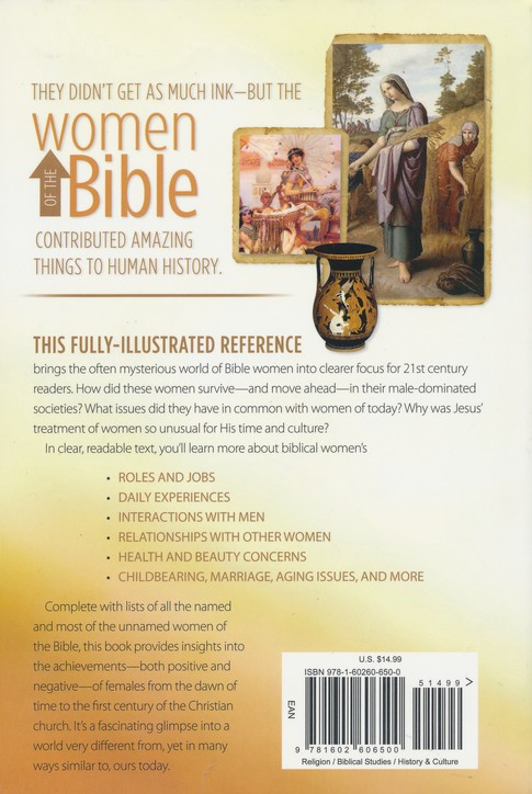 Women of the Bible: A Visual Guide to Their Lives, Loves and Legacy