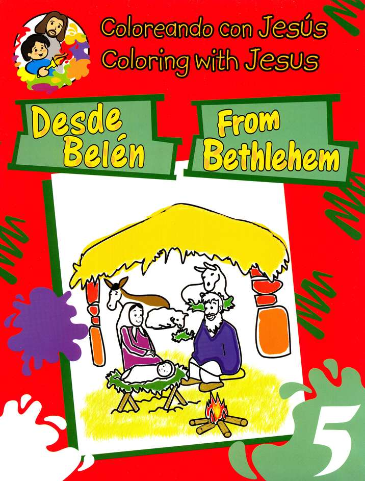 Colorando con Jes&#250s: Desde Bel&#233n, Libro Biling&#252e  (Coloring with Jesus: From Bethlehem, Bilingual BooK)