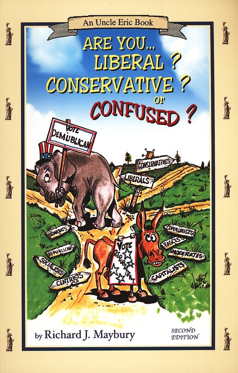 Are You Liberal? Conservative? Or Confused? An Uncle Eric Book, Second Edition