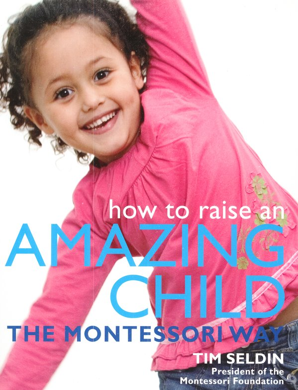 How To Raise An Amazing Child Montessori