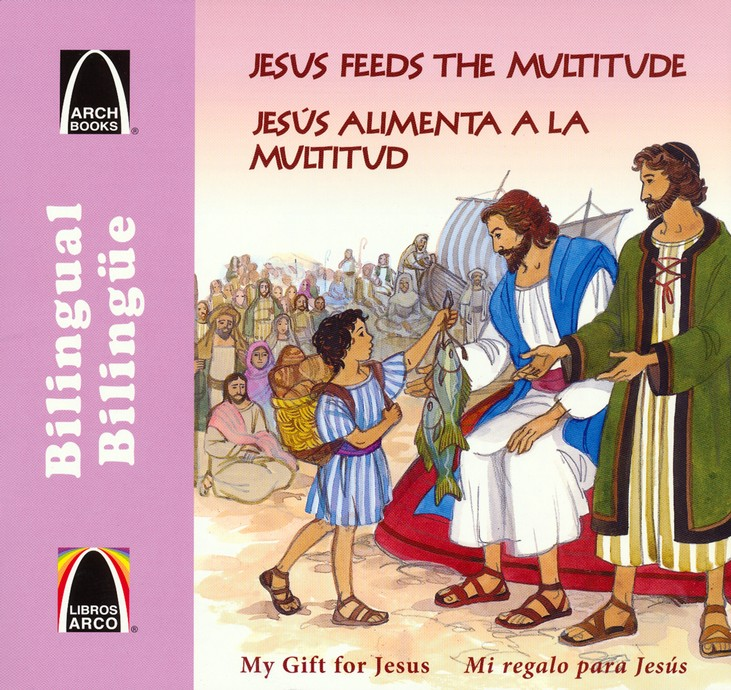 Jes&#250s alimenta a la multitud, A Meal for Many - Bilingual