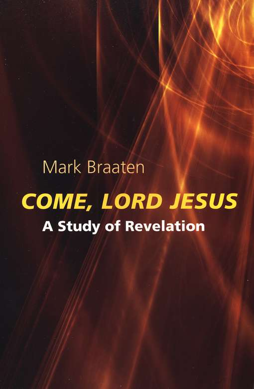 Come, Lord Jesus: A Study of Revelation