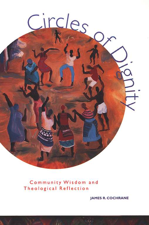 Circles of Dignity: Community Wisdom and Theological Reflection