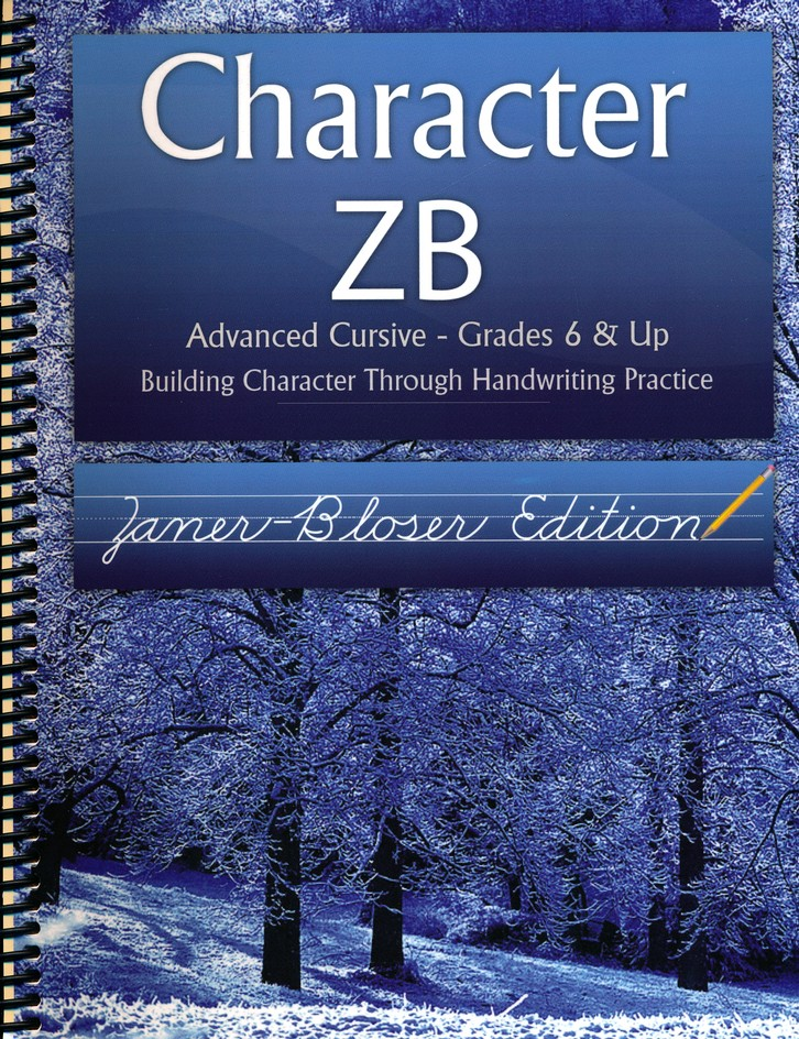 Character ZB: Advanced Cursive Grades 6 & Up, Zaner-Bloser Edition