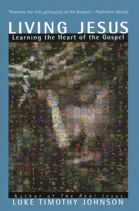 Living Jesus: Learning the Heart of the Gospel