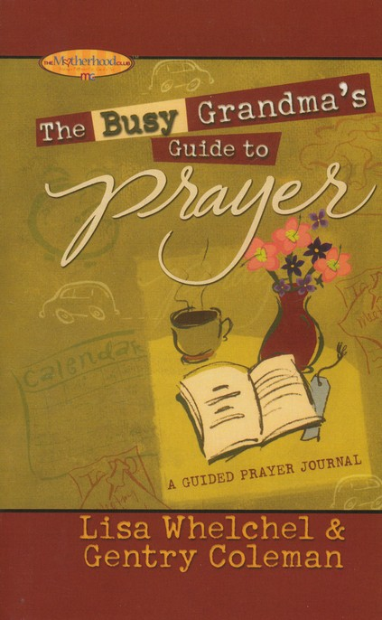 The Busy Grandma's Guide to Prayer: A Guided Journal