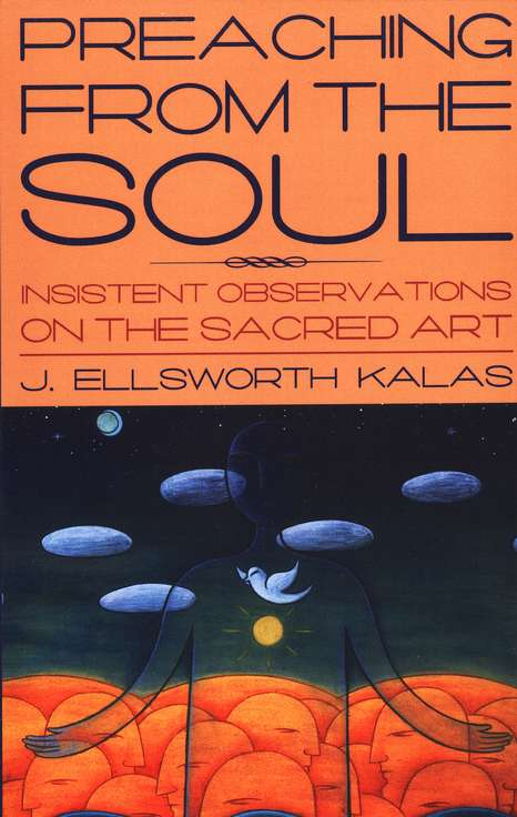 Preaching from the Soul: Insistent Observation on the Sacred Art