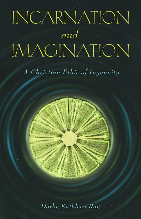 Incarnation and Imagination: A Christian Ethic of Ingenuity