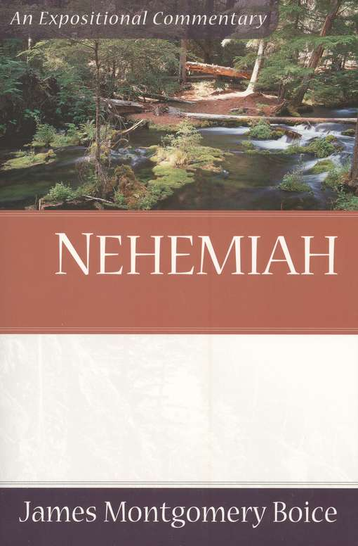 The Boice Commentary Series: Nehemiah