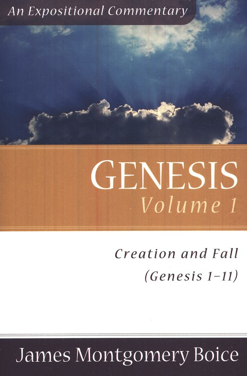 The Boice Commentary Series: Genesis, 3 Volumes