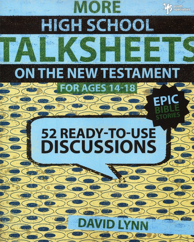 More High School TalkSheets on the New Testament, Epic Bible Stories