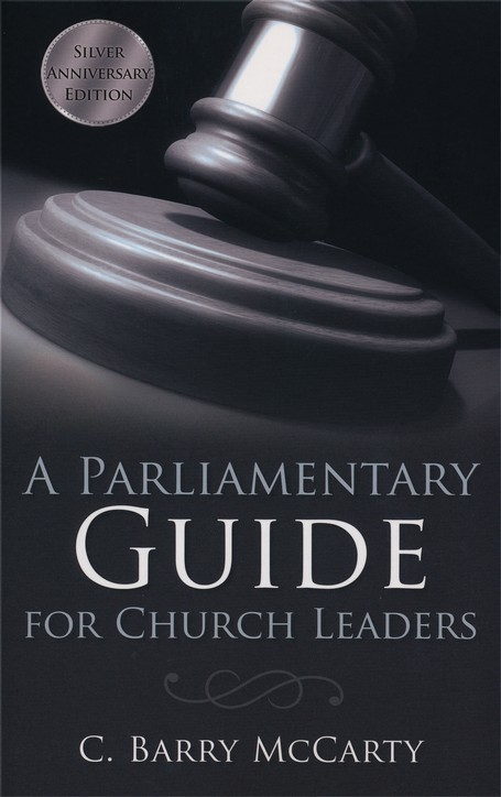 A Parliamentary Guide for Church Leaders: Silver Anniversary Edition