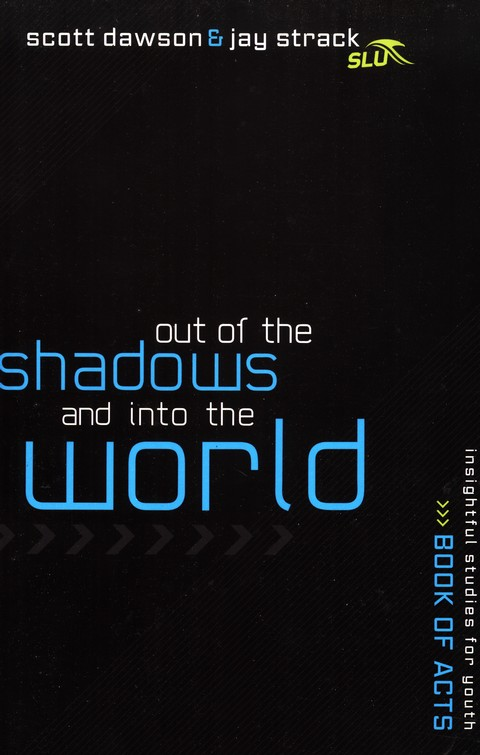 Out of the Shadows and into the World: Youth Study on the Book of Acts