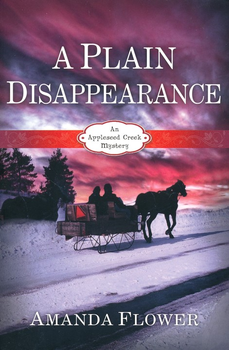 A Plain Disappearance, Appleseed Creek Mystery Series #3