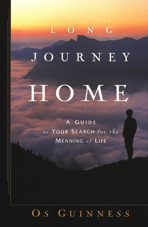 Long Journey Home: A Guide to Your Search for the Meaning of Life