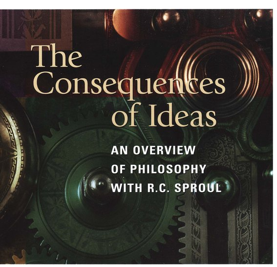 The Consequences of Ideas CD Collection An Overview of Philosophy with R.C. Sproul