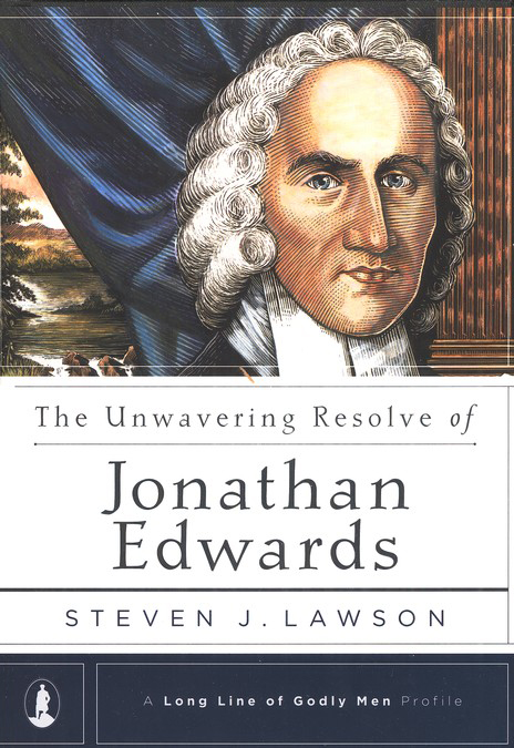 The Unwavering Resolve of Jonathan Edwards