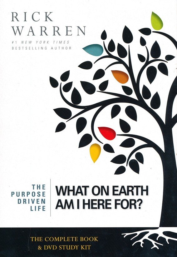 What on Earth Am I Here For?: Six Sessions on the   Purpose Driven Life, Expanded Edition, Curriculum Kit