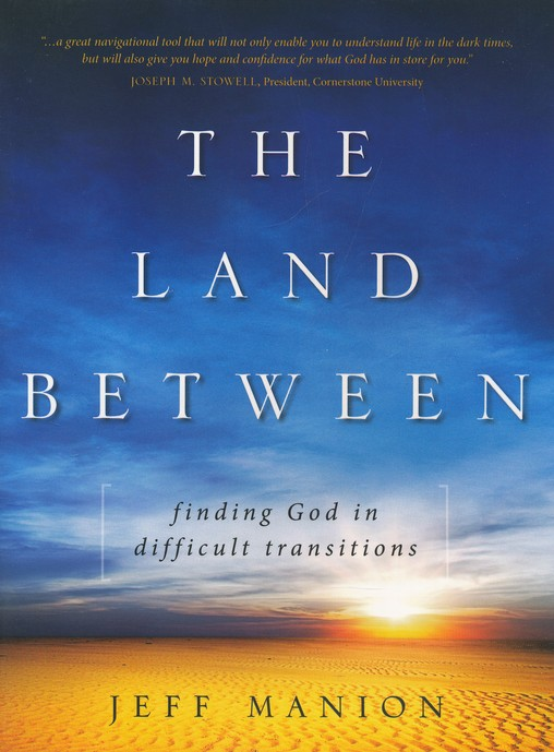 The Land Between book with DVD: Finding God in Difficult Transitions