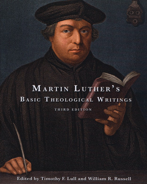Martin Luther's Basic Theological Writings, 3rd edition