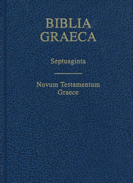 Biblia Graeca (Rahlfs-Hanhart Septuagint and NA28 Greek NT in One Volume)