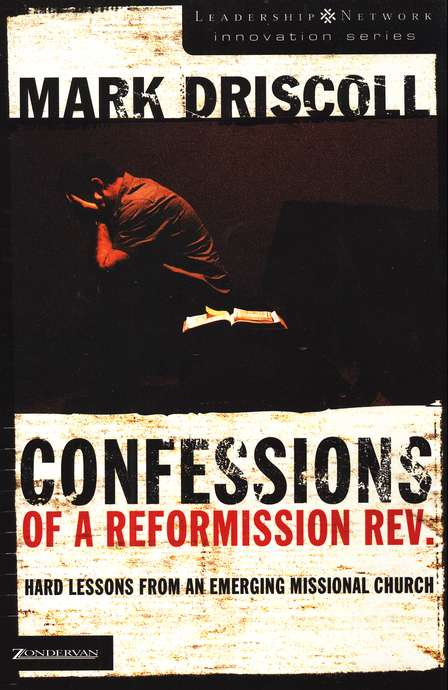 Confessions of a Reformission Rev.: Hard Lessons From an Emerging Missional Church
