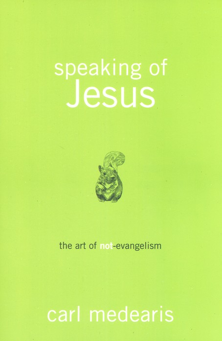 Speaking of Jesus: The Art of Non-Evangelism
