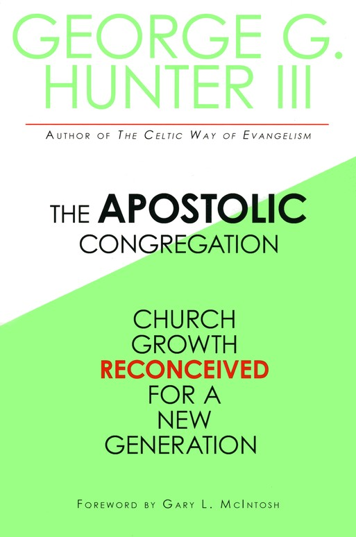 The Apostolic Congregation: Church Growth Reconceived for a New Generation