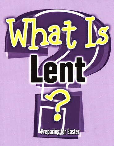 What Is Lent?: Preparing for Easter