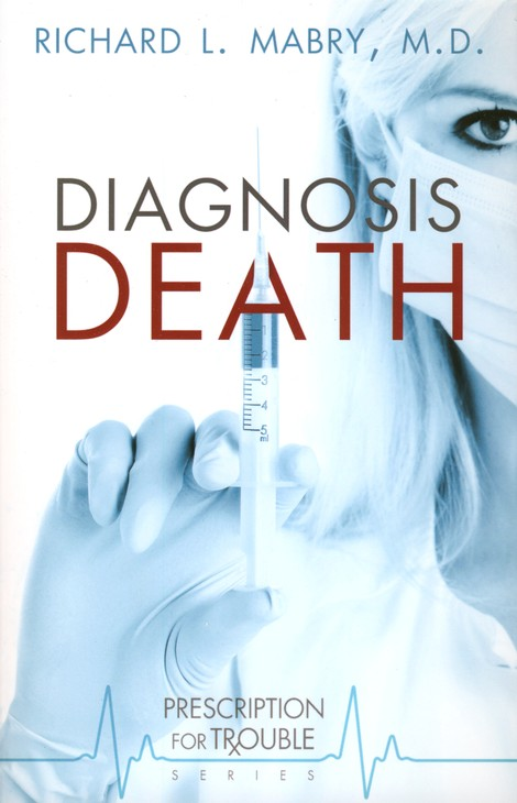 Diagnosis Death, Prescription for Trouble Series #3