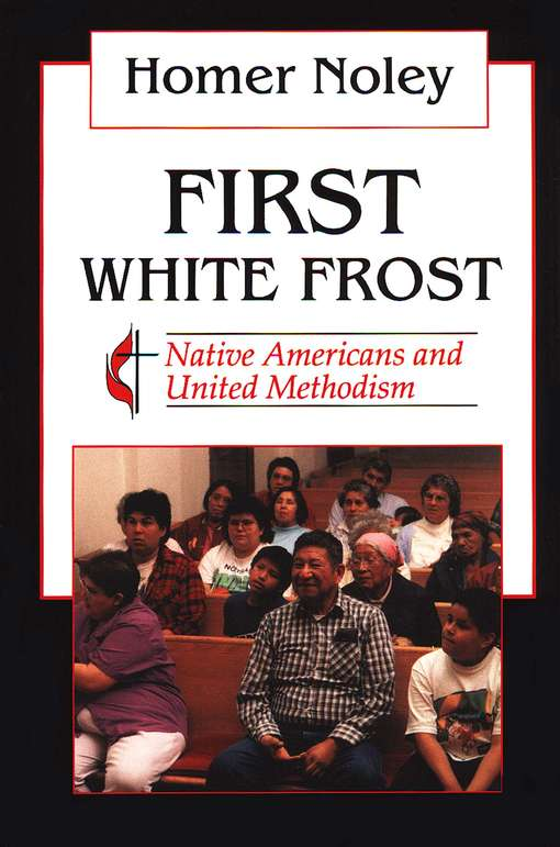 First White Frost: Native Americans & United Methodism
