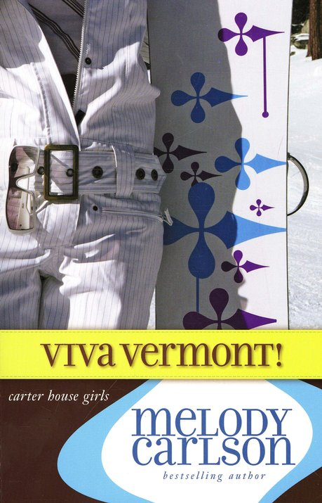 Viva Vermont!, Carter House Girls #4