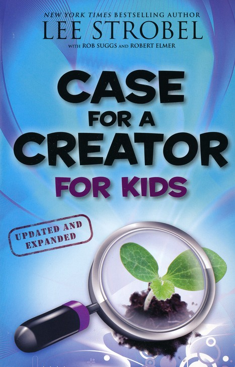 The Case for a Creator for Kids, Updated and Expanded