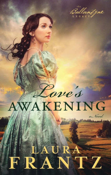 Love's Awakening, Ballantyne Legacy Series #2