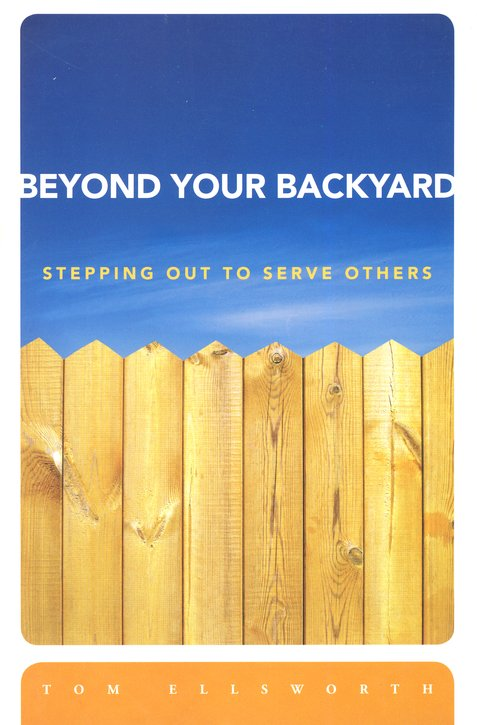 Beyond Your Backyard: Stepping Out to Serve Others