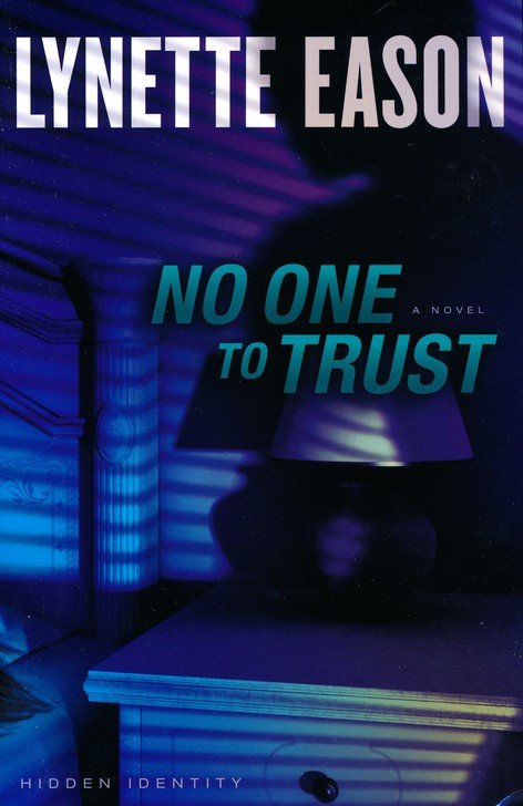 No One to Trust, Hidden Identity Series #1