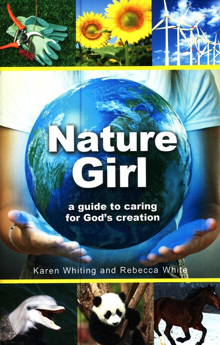 The Nature Girl, A Guide to Going Green: A Guide to Caring for God's Creation