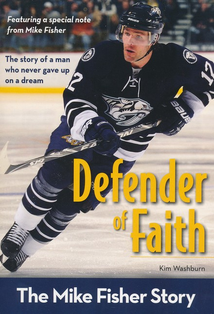 Defender of Faith: The Mike Fisher Story