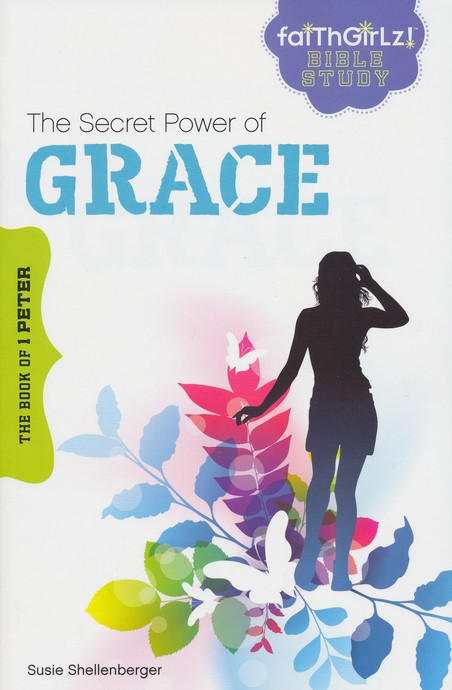 The Secret Power of Grace: The Book of 1 Peter