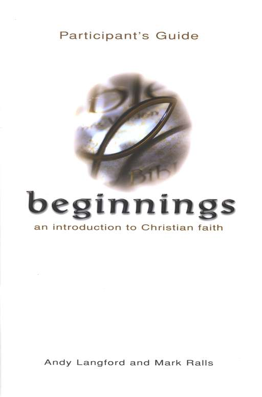Beginnings: An Introduction to Christian Faith (Participant's Manual)