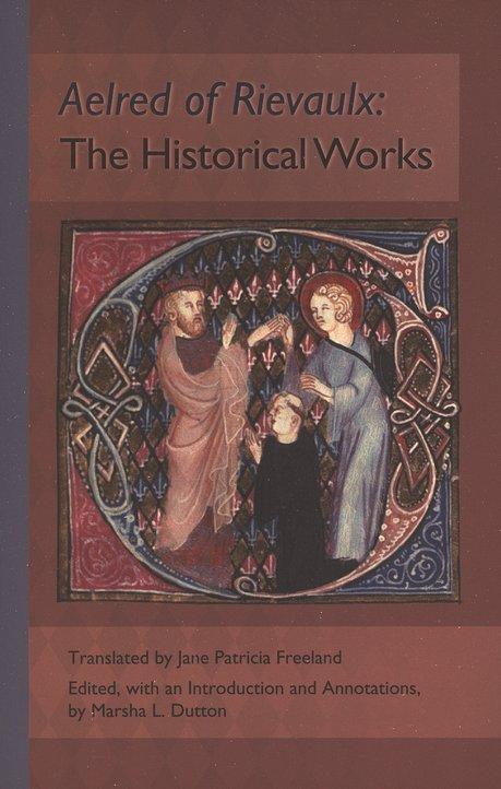 Aelred of Rievaulx: The Historical Works