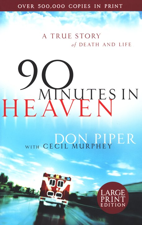 90 Minutes in Heaven: A True Story of Death and Life, large print