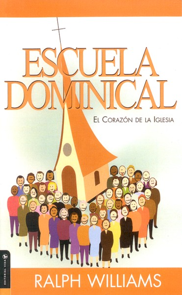 Escuela Dominical, el Corazon de la Iglesia  (Sunday School, Heart of the Church)