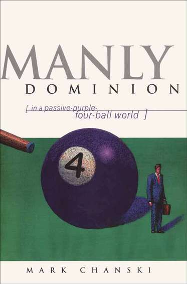 Manly Dominion...In a Passive-Purple-Four-Ball World