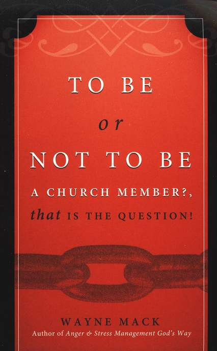 To Be or Not to Be a Church Member? That Is the Question!