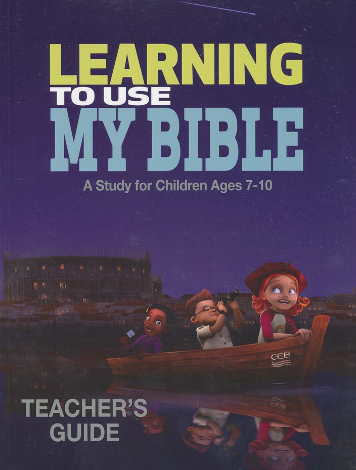 Learning to Use My Bible Teacher's Guide: A Study for Children Ages 7-10